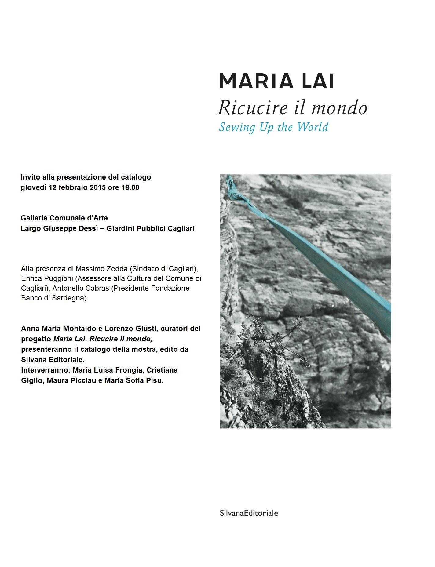 Presentazione catalogo Maria Lai. Ricucire il mondo Galleria Comunale d'Arte – Cagliari giovedì 12 febbraio 2015.