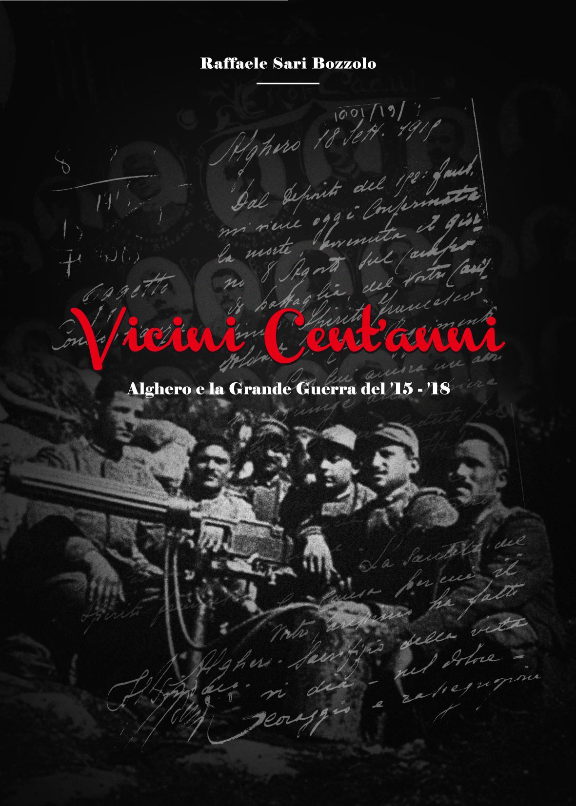 """""""Vicini cent'anni - Alghero e la Grande Guerra '15 - '18"""" sabato 7 febbraio 2015 conferenza stampa sul  lavoro di Raffaele Sari Bozzolo."""