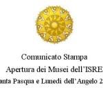 Apertura dei Musei dell'ISRE per la Santa Pasqua e Lunedì dell'Angelo 2015. Orari e costi, passa anche tu la Pasquetta al Museo.