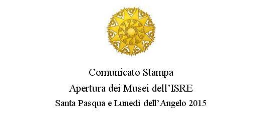 ISRE - Nuoro - Comunicato Stampa - Apertura dei musei in occasione della Santa Pasqua e Lunedì dell'Angelo 2015