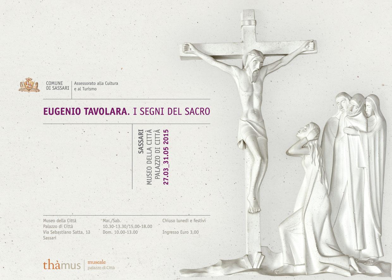 """Mostra """"Eugenio Tavolara. I segni del sacro"""" a Sassari Museo della Città dal 27 marzo al 31 maggio 2015."""