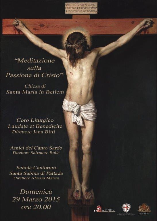 Pasqua 2015 Sassari Appuntamenti Domenica 29 marzo 2015 nella Chiesa Monumentale di Santa Maria in Betlem a Sassari si terrà un Concerto Meditativo sulla Passione di Cristo in preparazione ai riti della Settimana Santa e alla Santa Pasqua.