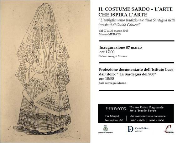 L'abbigliamento tradizionale della Sardegna nelle incisioni di Guido Colucci Museo MURATS di Samugheo dal 7 al 22 marzo 2015
