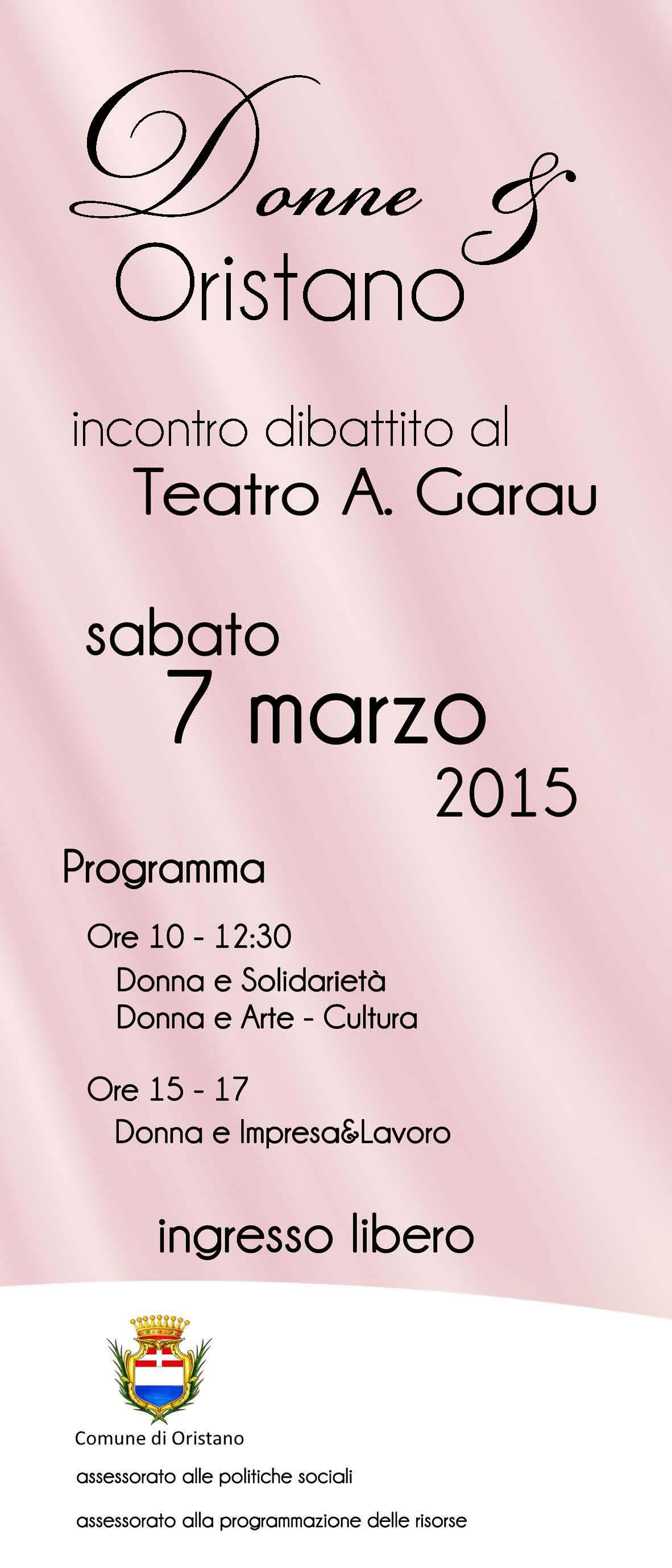 """""""Donne a Oristano"""", sabato 7 Marzo, si aprirà alle 10 con la prima sessione dedicata a """"Donne e solidarietà"""", a seguire la sessione su """"Donne e Arte-Cultura"""". Nel pomeriggio, alle 15, la sessione dedicata a """"Donne e Impresa&Lavoro""""."""