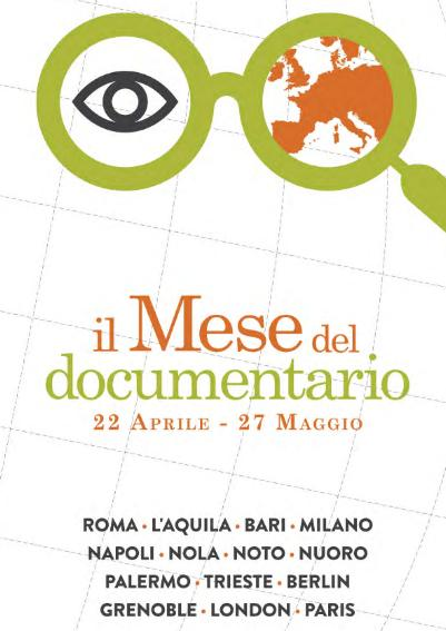 Il Mese del Documentario 22 aprile 27 maggio 2015 Roma L'Aquila Bari Milano Napoli Nola Noto Nuoro Palermo Trieste Berlin Grenoble London Paris