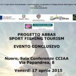 """Progetto Abbas """"Sport Fishing Tourism"""" Nuoro oggi 17 aprile gli Operatori di sei Gal a convegno tracciano bilancio conclusivo."""