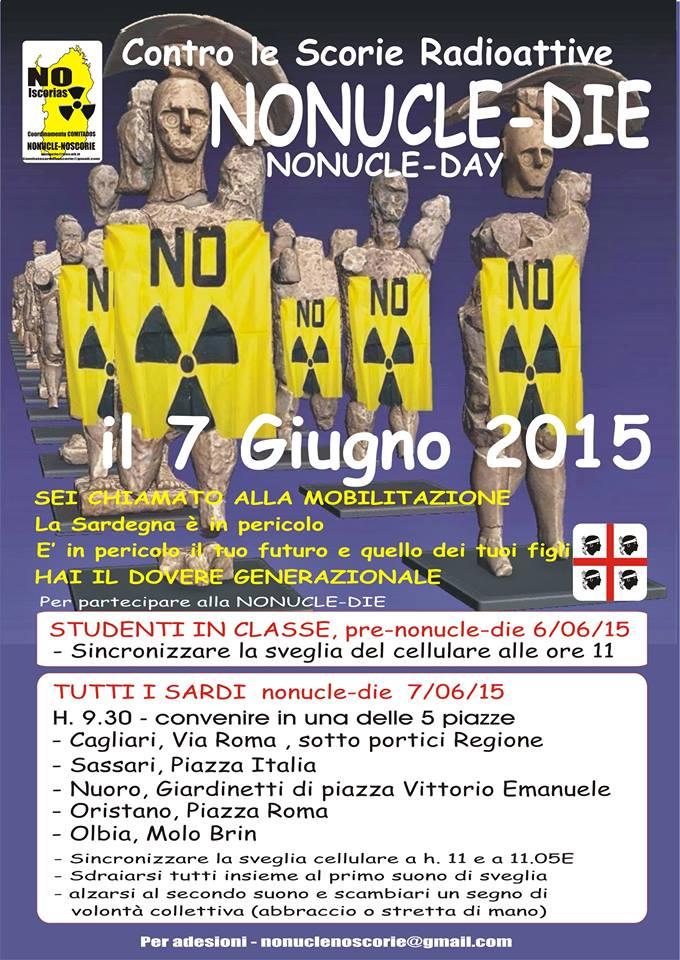 NONUCLEI-DE NO-NUCLEI-DAY il 7 giugno 2015 sei chiamato alla mobilitazione Sardegna in pericolo. Il popolo sardo alza la testa e dice No Iscorias in Sardegna, noi non le vogliamo! Domani 7 giugno 2015 tutti in piazza a Cagliari-Sassari-Oristano-Olbia-Nuoro  in occasione del NoNucle-Die per gridare No Nucle No Iscorias in Sardegna.