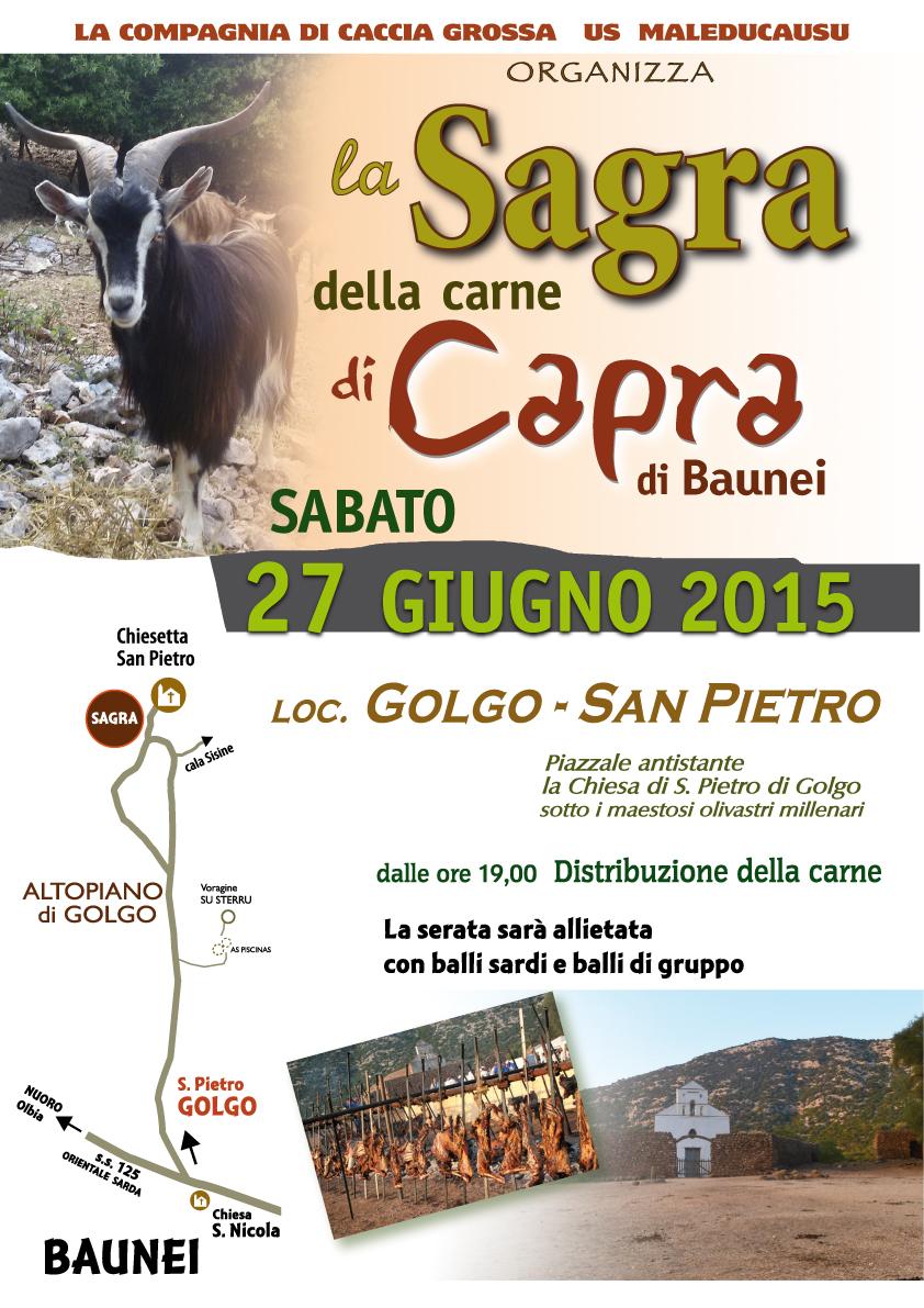 """Sabato 27 Giugno 2015 la compagnia di caccia grossa """"Us Maleducaus"""" organizza in località Altopiano del Golgo la """"Sagra della Carne di Capra di Baunei""""."""