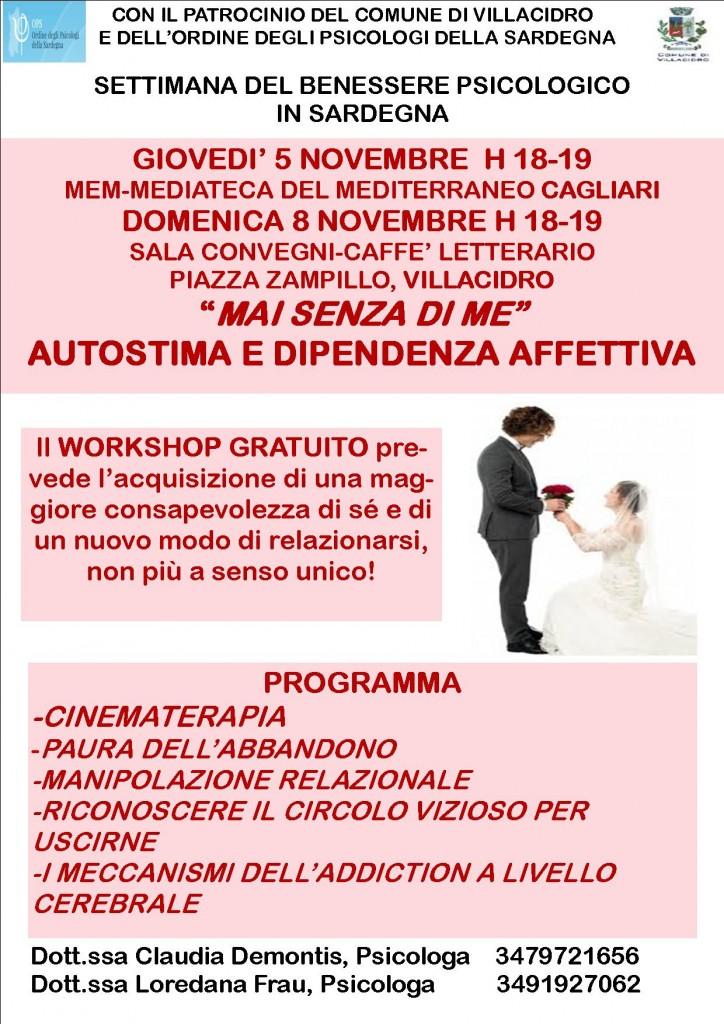"""MAI SENZA DI ME WORKSHOP. A seguire il workshop sulla dipendenza affettiva """"Mai senza di me"""". Autostima e dipendenza affettiva curato da Claudia Demontis, Psicologa."""