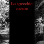 Lo specchio oscuro: Mostra fotografica di Francesca Randi e Alessandra Baldoni