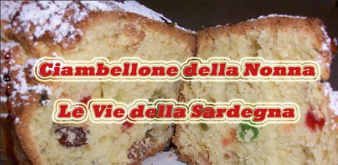Ciambellone della Nonna dolce tipico sardo, ricetta originale dal Portale Le Vie della Sardegna.