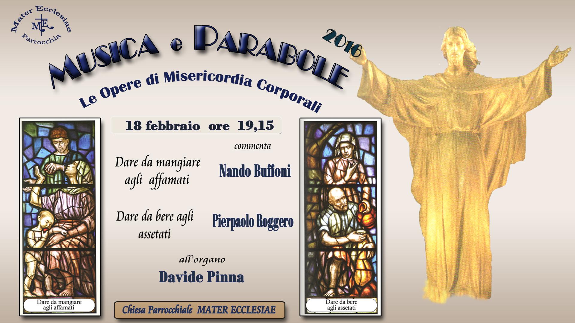 Musica e Parabole 2016 Parrocchia di Mater Ecclesiae Sassari, appuntamento che precede la Quaresima e che unisce la lettura e il commento delle parabole di Gesù alla piacevole distrazione musicale offerta da esperti musicisti e piccoli musicanti in erba.