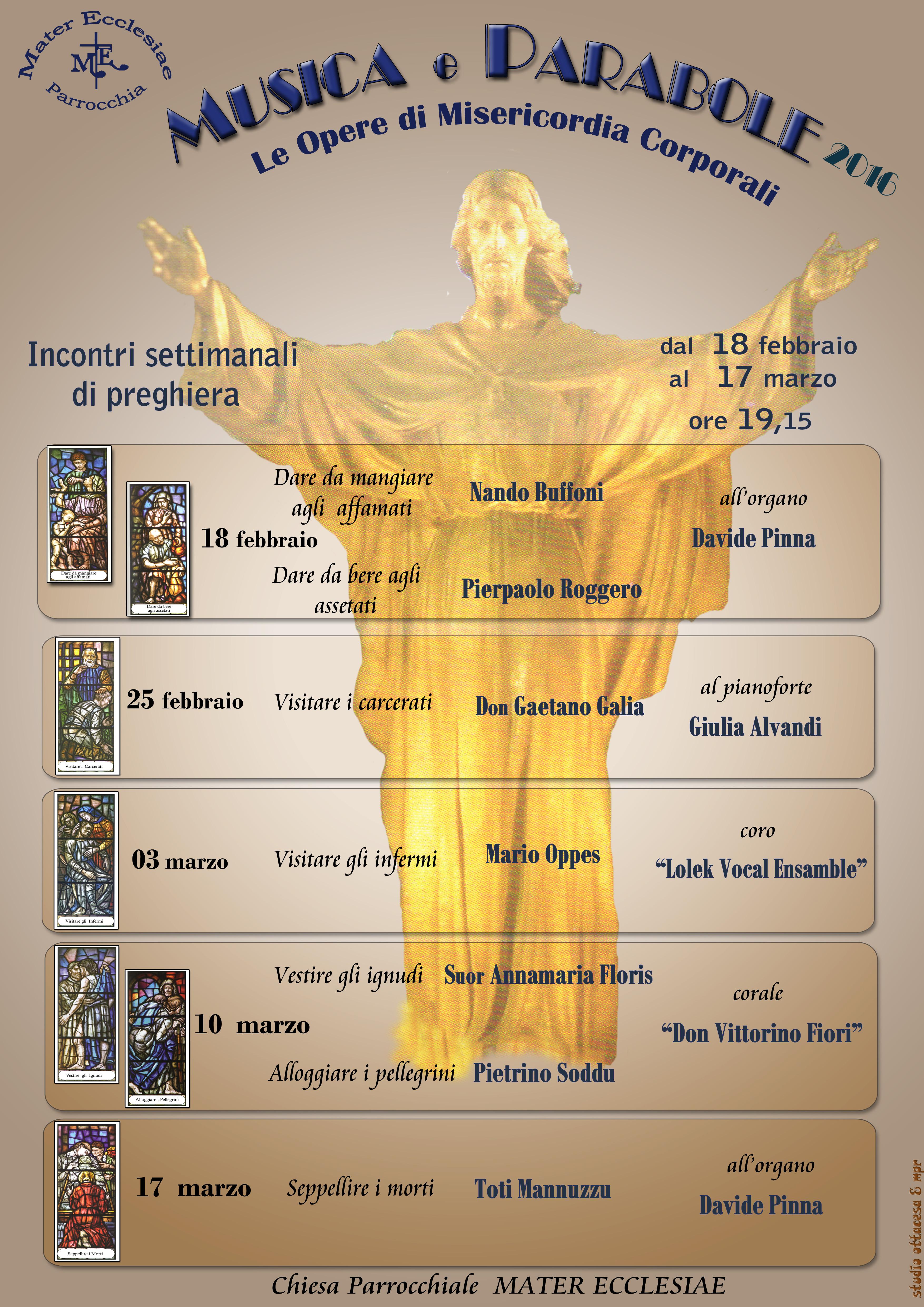 Tutti gli appuntameti di Musica e Parabole 2016 Parrocchia di Mater Ecclesiae Sassari dal 18 febbraio al 17 marzo alle ore 19 e 15.