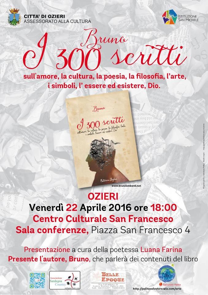 Ozieri 22 aprile 2016 presso il Centro Culturale San Francesco presentazione del libro I 300 scritti nuova fatica letteraria di Bruno Lombardi.