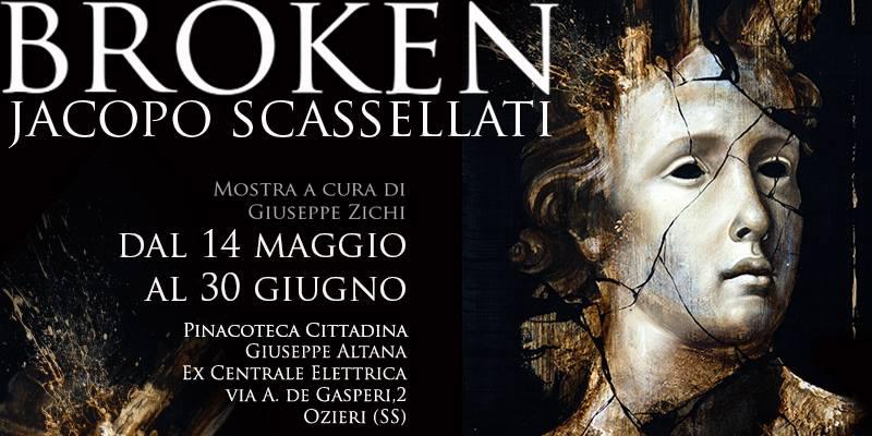 Broken la Mostra dell'artista Sassarese Jacopo Scassellati. La città di Ozieri ospita Broken la Mostra Personale di Jacopo Scassellati presso la Pinacoteca cittadina Giuseppe Altana dal 14 maggio al 30 giugno 2016.