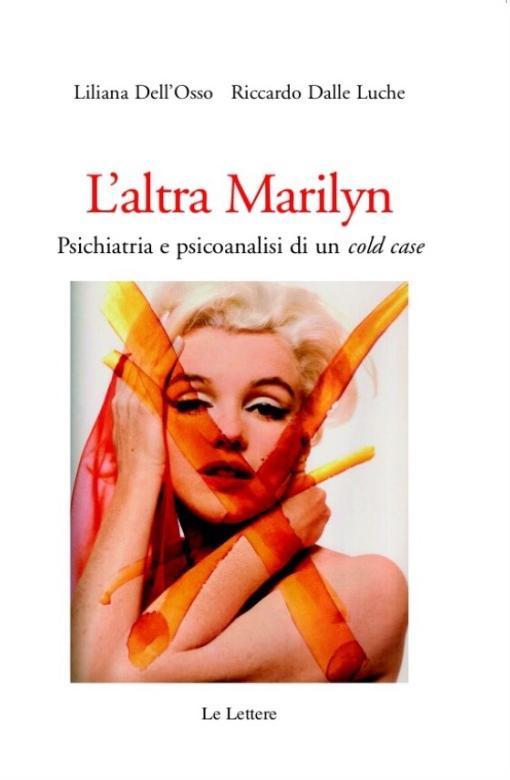 """Cagliari Giovedì 26 maggio 2016 ore 18 Spazio Eventi della Mem Mediateca del Mediterraneo presentazione del libro """"L'altra Marilyn"""" di Liana Dell'Osso."""