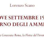 Lunedì 23 maggio 2016 presso l'Aula Magna del Liceo Classico D. A. Azuni di Sassari presentazione del Libro del Prof. Lorenzo Scano NOVE SETTEMBRE 1943 IL GIORNO DEGLI AMMIRAGLI Il destino della Corazzata Roma, la Flotta del Tirreno ed il suo Re.