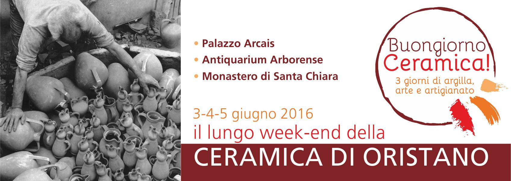 Buongiorno ceramica a Oristano il lungo week end della ceramica tradizionale. Da venerdì 3 a domenica 5 giugno 2016 il centro storico di Oristano metterà in mostra le bellezze prodotte dai maestri ceramisti d'Italia.