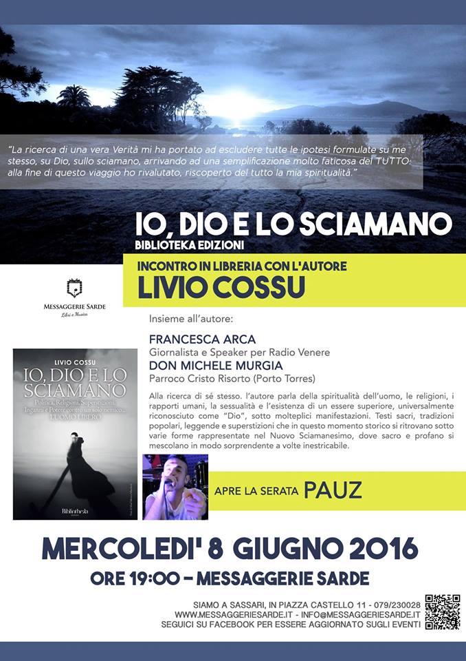 Io Dio e lo Sciamano incontro in libreria con l'autore Livio Cossu Sassari Messarggerie Sarde 8 giugno 2016