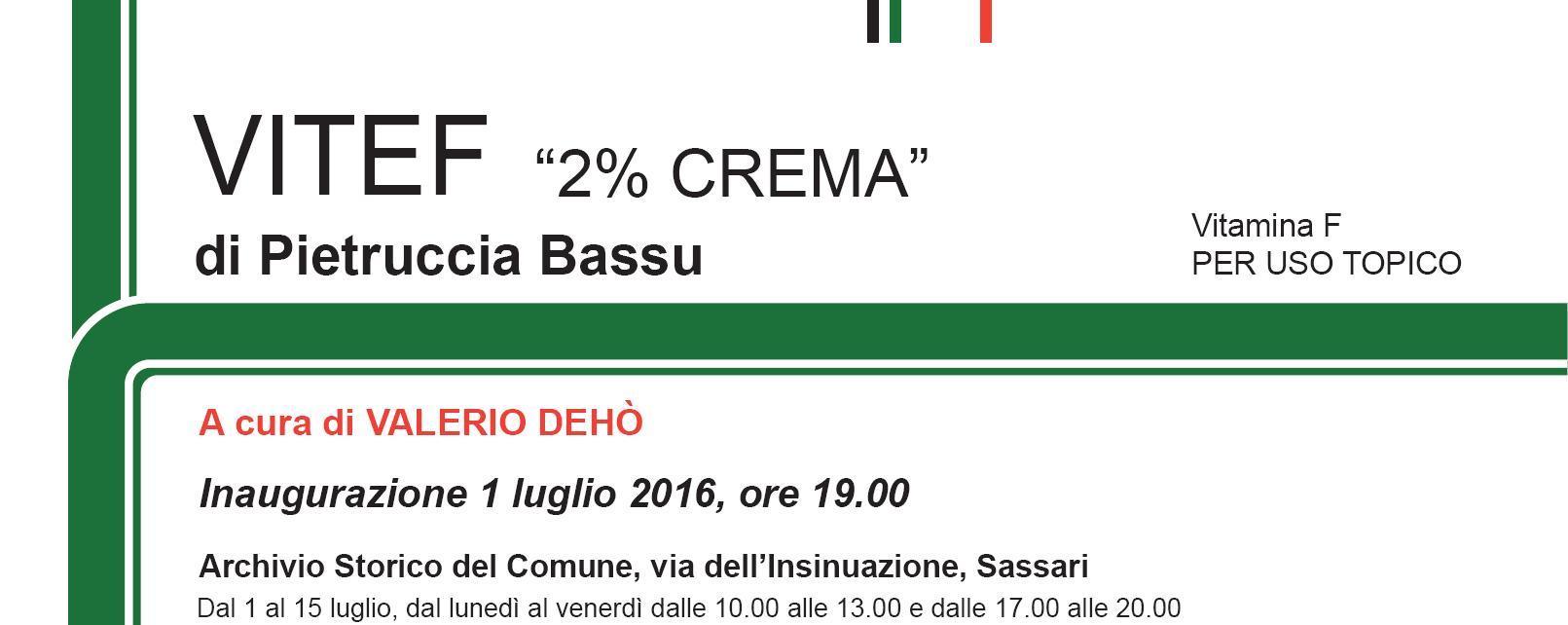 VITEF la Mostra di Pietruccia Bassu dal 1°  al 15 luglio 2016 a Sassari.