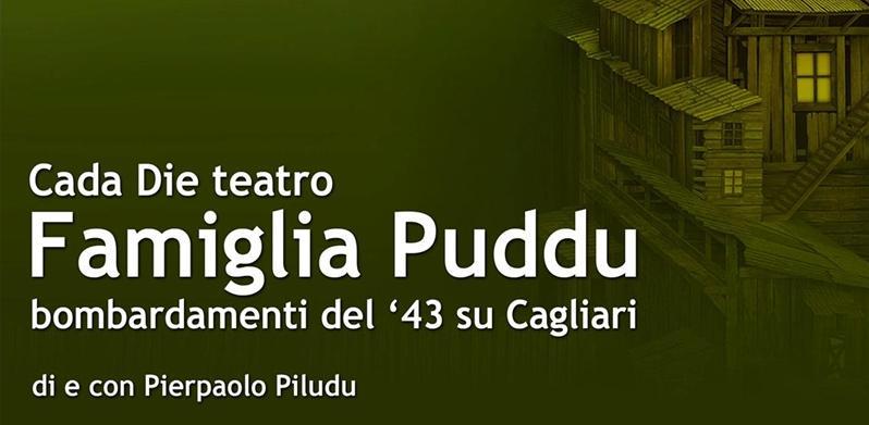 Cada Die Teatro Famiglia Puddu Bombardamenti del 43 su Cagliari di e con Pierpaolo Piludu