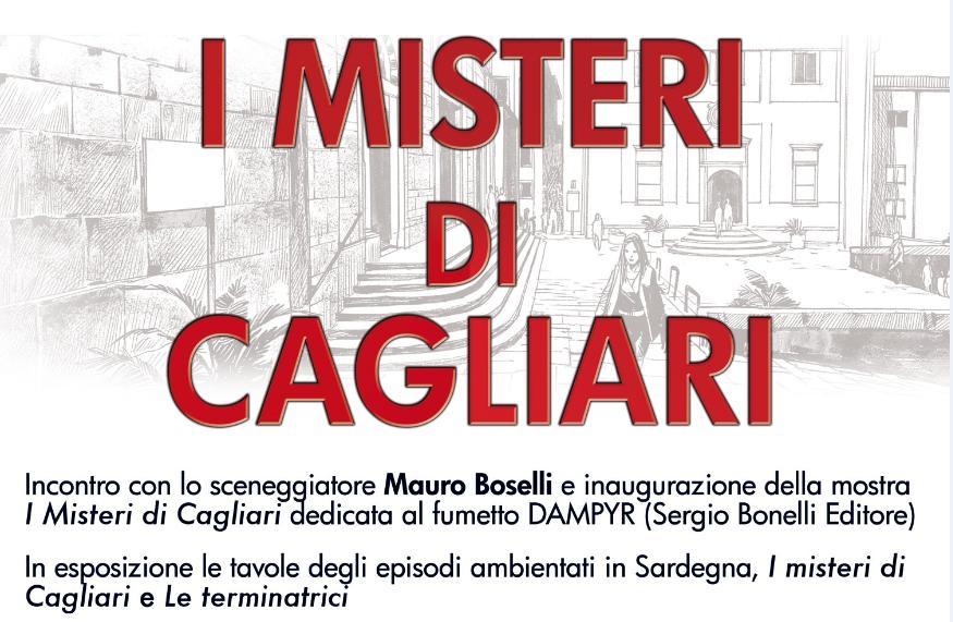 I Misteri di Cagliari mostra dedicata al fumetto DAMPYR e incontro con lo sceneggiatore Mauro Boselli il 9 settembre 2016 alla MEM