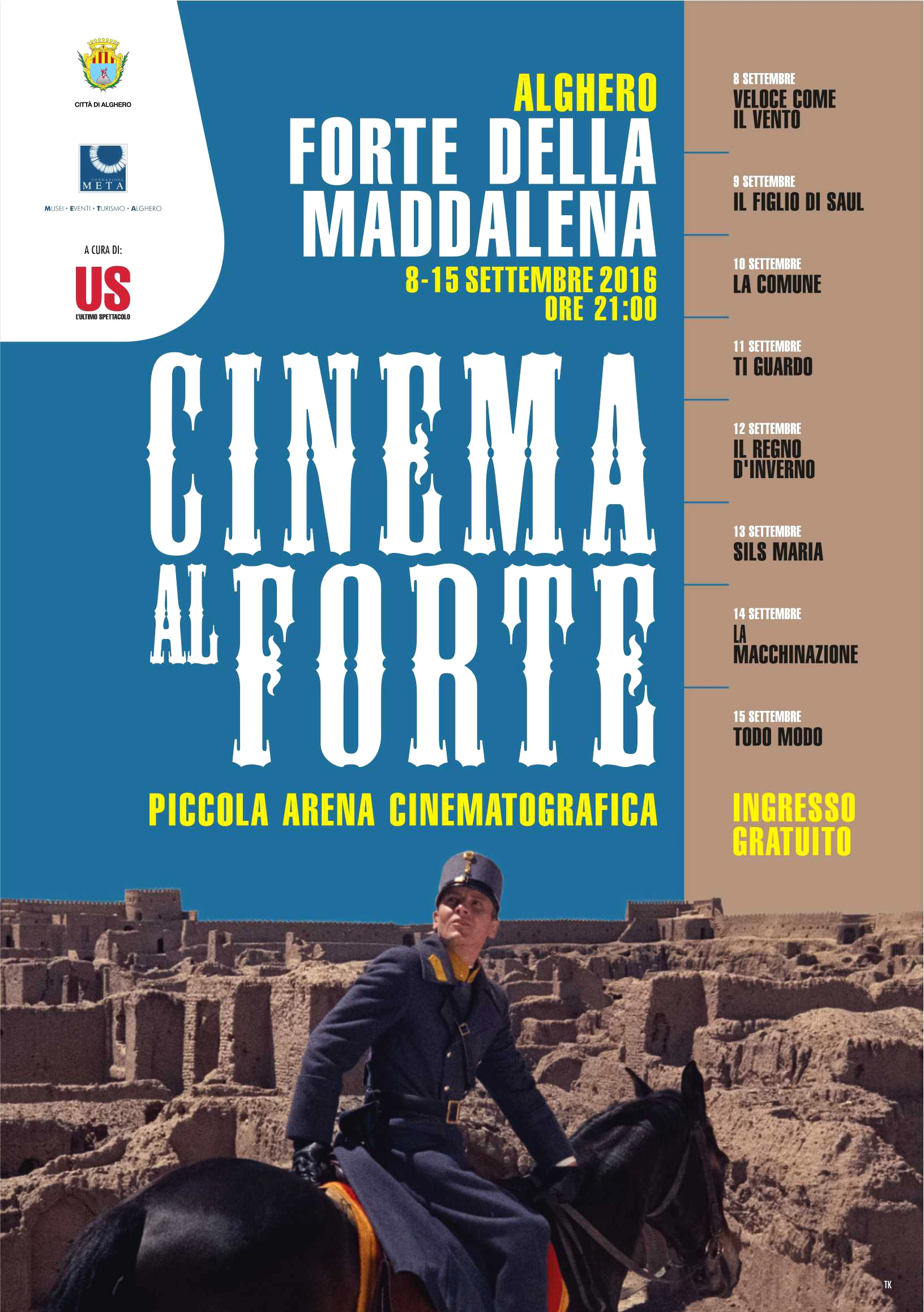 Cinema al Forte Rassegna Cinematografica Alghero Forte della Maddalena dall'8 al 15 settembre 2016 l'ingresso è gratuito.