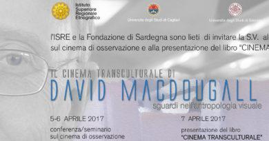 Nuoro dal 5 al 7 aprile 2017 Conferenza-Seminario con l'antropologo filmmaker David MacDougall.