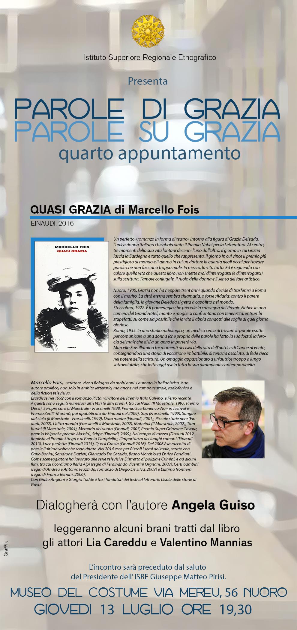 Locandina Parole di Grazia quarto appuntamento con Marcello Fois. Marcello Fois presenta il suo Quasi Grazia Nuoro 13 luglio 2017 nel cortile superiore del Museo del Costume.