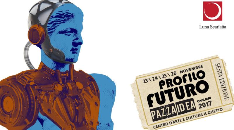 Dal 23 al 26 novembre 2017 a Cagliari si terrà il Festival Pazza Idea l'unico in Sardegna dedicato alla letteratura e alle culture digitali.