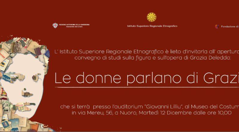 Le donne parlano di Grazia convegno che si svolgerà a Nuoro il 12 dicembre 2017 organizzato dall'Istituto Superiore Regionale Etnografico
